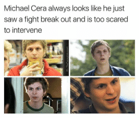 Memes, Michael Cera, and Saw: Michael Cera always looks like he just  saw a fight break out and is too scared  to intervene @ship memes are good for your health