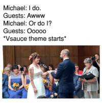 It's not easy being Micheal: Michael: I do.  Guests: Awww  Michael: Or do l?  Guests: Ooooo  *Vsauce theme starts* It's not easy being Micheal
