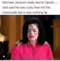 Memes, Michael Jackson, and Oprah Winfrey: Michael Jackson really lied to Oprah  and said he was rusty then hit the  moonwalk like it was nothing Double tap fast 🔥 @ratchethoodvideos