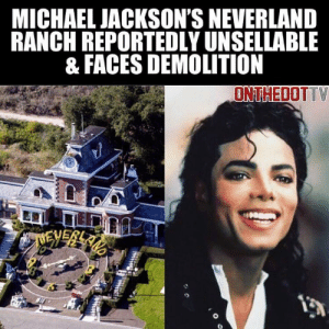 Pewds: Send them to the Neverland RANCH: MICHAEL JACKSON'S NEVERLAND  RANCH REPORTEDLY UNSELLABLE  & FACES DEMOLITION  ONTHEDOTTV Pewds: Send them to the Neverland RANCH