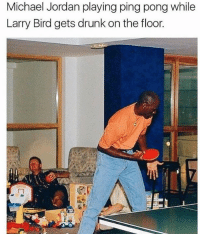 Epic.: Michael Jordan playing ping pong while  Larry Bird gets drunk on the floor. Epic.