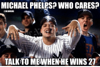 #Yankees fans are getting threatened by Michael Phelps 20th Gold medal.: MICHAEL PHELRS?WHO CARES?  MLBMEME  TALKTOMEWHENHEWINS 21 #Yankees fans are getting threatened by Michael Phelps 20th Gold medal.