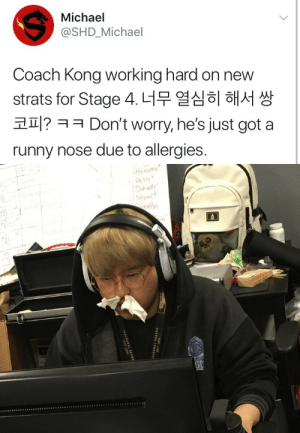 Tumblr, Blog, and Michael: Michael  @SHD_Michael  Coach Kong working hard on new  strats for Stage 4너무 열심히 해서 쌍  코피? ㅋ ㅋ Don't worry, he's just got a  runny nose due to allergies.   Hanamu  Dor ado  Nepol  olta  G0 linkzr:anyway shanghai dragons win stage 4