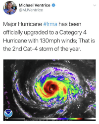 #HurricaneIrma 🙏😪 @MJVentrice https://t.co/RDPUAHH8yl: Michael Ventrice  @MJVentrice  Major Hurricane rma has been  officially upgraded to a Category 4  Hurricane with 130mph winds; That is  the 2nd Cat-4 storm of the year  Π ORA  GIF  GOES-FLOATER RBTOP IR  EP 4 17 15:15 UT #HurricaneIrma 🙏😪 @MJVentrice https://t.co/RDPUAHH8yl