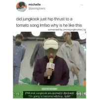 "Bts, Back, and Song: michelle  @jeonglows  did jungkook just hip thrust to a  tomato song Imfao why is he like this  converted by jiminxjungkookie l ig  0  iminxjungkookie | ig  아큐  RMand Jungkook are excited in the back!  ""I'm going to become ketchup, splat  19H ONLY IN BTS WILL YOU SEE JUNGKOOK HIP THRUST TO THE TOMATO SONG 🍅cr: jeonglows"