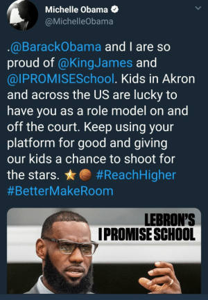 Lebron for President 🇺🇸 by _dnov MORE MEMES: Michelle Obama <  @MichelleObama  @BarackObama and I are so  proud of @KingJames and  @IPROMISESchool. Kids in Akron  and across the US are lucky to  have you as a role model on and  off the court. Keep using your  platform for good and giving  our kids a chance to shoot for  the stars. #ReachHigher  #BetterMakeRoom  LEBRON'S  IPROMISE SCHOOL Lebron for President 🇺🇸 by _dnov MORE MEMES