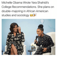 Memes, 🤖, and African American: Michelle Obama Wrote Yara Shahidi's  College Recommendations. She plans on  double-majoring in African American  studies and sociology