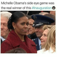side-eye: Michelle Obama's side eye game was  the real winner of this