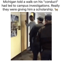 """black dude in front of him a hater, he didnt even clap lmaoo (@umichbball): Michigan told a walk-on his """"conduct""""  had led to campus investigations. Really  they were giving him a scholarship.  urmichbbalurTwitter black dude in front of him a hater, he didnt even clap lmaoo (@umichbball)"""
