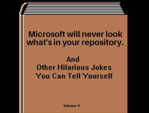 Why it looks like my project ?: Microsoft will never look  what's in your repository.  And  Other Hilarious Jokes  You Can Tell Yourself  Volume II Why it looks like my project ?
