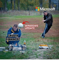 "9gag, Memes, and Microsoft: Microsoft  WINDOWS  UPDATE  SMOOTH  RUNNINGPC ""Please don't turn off your computer""⠀ windows update computer 9gag"