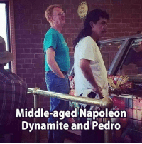 Middle-aged Napoleon  Dynamite and Pedro