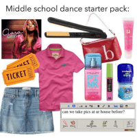 Drunk, Lol, and Omg: Middle school dance starter pack:  GOODIES  nina  TICKET  NK  can we take pics at ur house before?  Yarn Blook  Add Buddy  Info  send OMG but also spray tans, limewire, juicy outfits, holister-Abercrombie skirts with uggs, and getting drunk in the field somewhere while lying to ur parents that ur studying!!! 😭😭🙏🏼 wait that was my high school too lol.