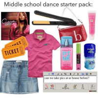 """Memes, School, and Snapchat: Middle school dance starter pack:  GOODIES  TICKET  can we take pics at ur house before?  t+  Yarn Block  Talk  Info  send """"My mom can pick up if yours can drop off"""" . . . . relatableAF thisisspoton tagafriend . . . . . 👉 Snapchat : TheSlothYodeler 👈"""