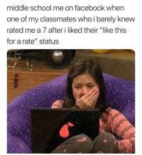 """Facebook, School, and Smh: middle school me on facebook when  one of my classmates who i barely knevw  rated me a 7 after i liked their """"like this  for a rate"""" status Smh 😩😂 https://t.co/pkU64nLDI6"""