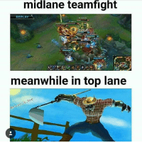 Midlane Teamfight Replay Meanwhile In Top Lane Leagueoflegends Lol