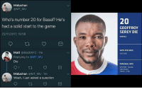 😂😂: Midushan  @MT MU  Who's number 20 for Basel? He's  had a solid start to the game  22/11/2017, 19:56  20  GEOFFROY  SEREY DIE  WITH FCB SINCE  Matt @MattlAFC 7m  Replying to @MT MU  14.07.2016  Die  PERSONALINFO  07113984-Facobly  Côte d'Ivoire  179 CM-77KG  Midushan @MT MU 1m  Woah, I just asked a question 😂😂