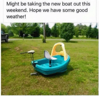 Lol, Meme, and Memes: Might be taking the new boat out this  weekend. Hope we have some good  weather! Got room for couple folks.. Who wants to fish? 😂😂 Double tap and tag your fishing buds! Seen on: @monster_mike86 country redneck fishing hunting fish outdoor outdoors wildlife nature meme lol