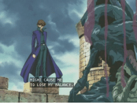 Remember that time I actually BEAT YUGI IN A DUEL  Kaiba is the original Edgelord: MIGHT CAUSE ME  TO LOSE MY BALANCE. Remember that time I actually BEAT YUGI IN A DUEL  Kaiba is the original Edgelord