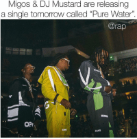 "DJ Mustard, Friends, and Memes: Migos & DJ Mustard are releasing  a single tomorrow called ""Pure Water"".  @rap  HUNCH  OPF  CANG  CANG Who is ready for some new migos ⁉️Tomorrow they are dropping their new single cAlled ""pure water"" 📸: @brandondull Follow @bars for more ➡️ DM 5 FRIENDS"