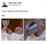 """Memes, 🤖, and Curator: mike from 79th  @curate dbymike  """"your uber is arriving now""""  me: Wake me up in 9 hours tho hoes"""
