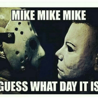 Don't fwm today MichaelToMichaelMyers when people ask me why do I wear glasses when I don't need em..you don't want to look into my eyes on certain days: MIKE MIKE MIKE  GUESS WHAT DAY ITIS Don't fwm today MichaelToMichaelMyers when people ask me why do I wear glasses when I don't need em..you don't want to look into my eyes on certain days