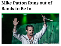 """After my album of harmonized, guttural sing-shouting with an uncontacted indigenous tribe deep in the jungles of New Guinea, I realized it was probably time to call it a career."": Mike Patton Runs out of  Bands to Be In  Full story: thehardtimes.net ""After my album of harmonized, guttural sing-shouting with an uncontacted indigenous tribe deep in the jungles of New Guinea, I realized it was probably time to call it a career."""
