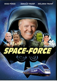 Melania Trump: MIKE PENCE  DONALD TRUMP  MELANIA TRUMP  SPACE-FORCE  TRUMP