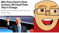 Dank, Cartoon, and Cartoons: Mike Pence Used to Draw  Cartoons. We Found Them.  They're Strange.  Behold the VP nominee's alter ego, Law  School Daze