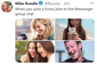 "Funny, Group Chat, and Memes: Mike Rundle @flyosity 23h  When you post a funny joke to the Messenger  group chat <p>Personal privacy is out, Zucc memes are in via /r/MemeEconomy <a href=""https://ift.tt/2IH17iJ"">https://ift.tt/2IH17iJ</a></p>"