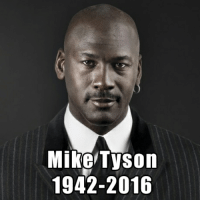 Rest In Peace: Mike Tyson  1942-2016 Rest In Peace