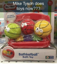 """Mike Tyson, Toys, and Tyson: Mike Tyson does  toys now???  0+  littio tikes  Boll goes in  spinners  twiril  eur de pl  Bathketball""""  Bath Toy  TM  Sofet"""