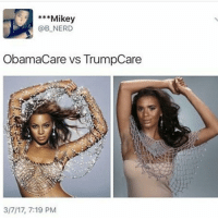 Memes, Obama Care, and 🤖: Mikey  @B NERD  ObamaCare vs TrumpCare  3/7/17, 7:19 PM DonaldTrump out here bootlegging Obama Care 😂