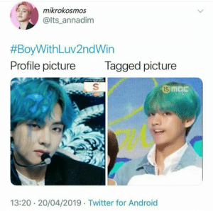 Android, Twitter, and Tagged: mikrokosmos  @lts_annadim  #BoyWithLuv2ndWin  Profile picture Tagged picture  GC  15 mE  13:20 20/04/2019 Twitter for Android