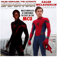 Future, Memes, and News: MILES MORALES: THE ULTIMATE  ALEB  v MCLAUGHLIN  FANCAST  lG | @□C.MARVEL.UNITE  MILES MORALES  IS CONFIRMED  TO EXIST IN THE  MCU 🚨 BREAKING NEWS 🚨 MilesMorales has been Confirmed to Exist in the MCU ! 😱 KevinFeige and the Director of SpiderManHomeComing have both Confirmed that DonaldGlover's Character in SpiderMan HomeComing known as AaronDavis AKA TheProwler is Miles Morales's Uncle ! 😍🙌🏽 Also TomHolland really wants to mentor Miles in a Future Movie ! Comment Below when you want to see Miles show up in the MCU…this opens up so many possibilities, like the SpiderVerse and the death of PeterParker ! MarvelCinematicUniverse