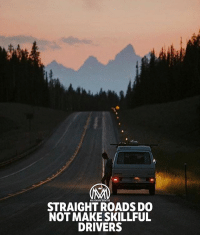 Journey, Memes, and Best: MILIIONAIRE MENTOR  STRAIGHT ROADS DO  NOT MAKE SKILLFUL  DRIVERS And don't be afraid to take an unfamiliar path! Sometimes they're the ones that take you to the best places.✔️ roads destination journey skills millionairementor