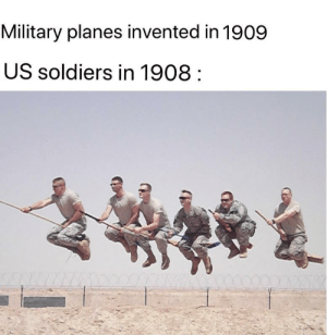 sOILdiers before 1909: Military planes invented in 1909  US soldiers in 1908 sOILdiers before 1909