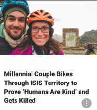 Millennial Couple Bikes  Through ISIS Territory to  Prove 'Humans Are Kind' and  Gets Killed