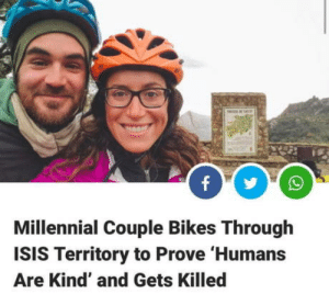 Isis, Couple, and Humans: Millennial Couple Bikes Through  ISIS Territory to Prove 'Humans  Are Kind' and Gets Killed Liberals