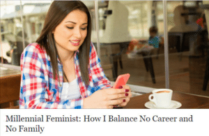 Family, Irl, and Me IRL: Millennial Feminist: How I Balance No Career and  No Family me irl