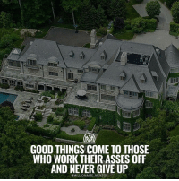 If you give up now it means you didn't really wanted it in the first place. ✔️ millionairementor: MILLIOHAIREMENTOR  GOOD THINGS COME TO THOSE  WHO WORK THEIR ASSES OFF  AND NEVER GIVE UP  MILLIONAIRE MENTOR If you give up now it means you didn't really wanted it in the first place. ✔️ millionairementor