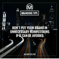 Don't get me wrong, competition is a great tool to develop any business, but it must be strategic and aligned with where you are heading. Have you ever seen McDonald's picking a fight with Sprint? No, you haven't. If you are going to compete with another business, make sure it's someone you envision yourself as down the road. millmentortips: MILLIONAIRE MENTOR  BRANDING TIPS  DON'T PUT YOUR BRANDIN  UNNECESSARY COMPETITIONS  IFICAN BE AVOIDED  MILLMENTOR.COM Don't get me wrong, competition is a great tool to develop any business, but it must be strategic and aligned with where you are heading. Have you ever seen McDonald's picking a fight with Sprint? No, you haven't. If you are going to compete with another business, make sure it's someone you envision yourself as down the road. millmentortips