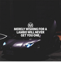 Memes, Work, and Never: MILLIONAIRE MENTOR  MERELY WISHING FOR A  LAMBO WILL NEVER  GET YOU ONEJ Wishing for something doesn't get you SH*T. Working hard, spending longs hours grinding, brainstorming, sweat, dedication, tears and passion will get you a lambo... 2, or maybe even more😉✔️ work hustle passion grind success millionairementor