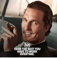 Do you want to be the best? Do you really want to be on top of the world? Then you should know that in order to be the best, you have to do things that other people aren't willing to do! - success millionairementor: MILLIONAIRE MENTOR  TO BE THE BEST YOU  HAVE TO WORK  OVERTIME. Do you want to be the best? Do you really want to be on top of the world? Then you should know that in order to be the best, you have to do things that other people aren't willing to do! - success millionairementor