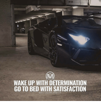 Memes, 🤖, and Satisfaction: MILLIONAIRE MENTOR  WAKE UP WITH DETERMINATION  GO TO BED WITH SATISFACTION  @MILLIONAIRE MENTOR Determination is doing what needs to be done even when you don't feel like doing it. 🔥 millionairementor