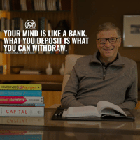 Memes, Bank, and Banks: MILLIONAIRE MENTOR  YOUR MIND IS LIKE A BANK  WHAT YOU DEPOSIT IS WHAT  YOU CAN WITHDRAW.  @MILLIONAIRE MENTOR  HOW ASIA WORKS  Resie Effect  usiness Maventures  CAPITAL Or think about your mind as a fertil land, it doesn't matter what you plant in it, the land will grow. So be careful what you plant in it, because as you sow so shall you reap. millionairementor