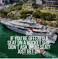 Climbing, Memes, and Opportunity: MILLIONAIREMENTO  IF YOU'RE OFFERE  SEAT ON A ROCKET SHIP  DON'T ASK WHAT SEAT!  JUST GET ON  MILLIONAIRE MENTOR The ladder of succes is best climbed by stepping on the rungs of opportunity. 💯 millionairementor