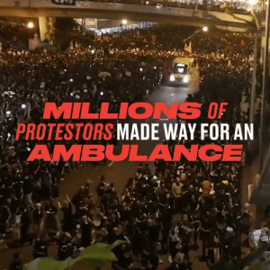 Dank, Protest, and Streets: MILLIONS OF  PROTESTORS MADE WAY FOR AN  AMBULANCE Hong Kong is showing the world how to protest in peace. Almost 2million people are in the streets in anger at laws in the region but there is no violence today. Instead, Hong Kongers stopped their march to let an ambulance through after a protestor became ill and collapsed. What an incredible sight.