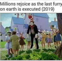 Earth, Furry, and Rejoice: Millions rejoice as the last furry  on earth is executed (2019) Last Furry Executed (2019, Colorized)