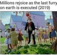 awesomesthesia:  Anyone got a time machine?: Millions rejoice as the last furry  on earth is executed (2019) awesomesthesia:  Anyone got a time machine?